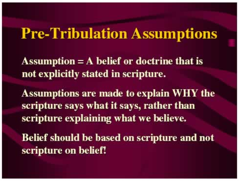 Pre-Tribulation Assumptions
