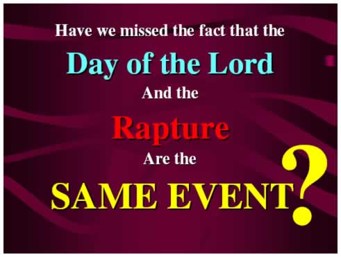 Day of the Lord & Rapture Same?